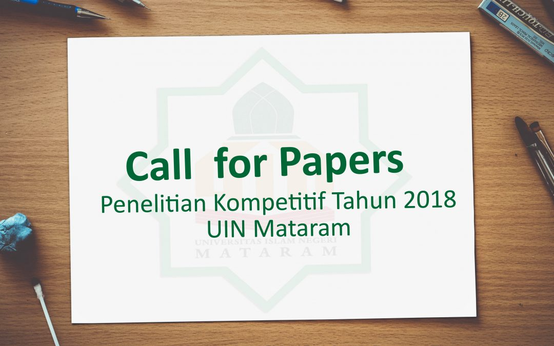 Call for Papers Penelitian Kompetitif Tahun 2018 UIN Mataram